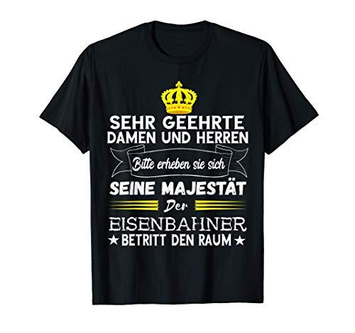 Eisenbahner Majestät Lokführer Fahrdienstleiter Schaffner T-Shirt