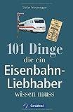 Nachschlagewerk Eisenbahnen: 101 Dinge, die ein Eisenbahnliebhaber wissen muss - Kuriositäten, Rekorde, Geheimnisse, Unbekanntes, Extremes der Eisenbahngeschichte werden vorgestellt