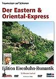 Der Eastern & Oriental-Express - Traumreisen auf Schienen - Edition Eisenbahn-Romantik - RioGrande