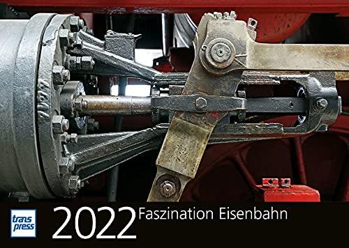 Faszination Eisenbahn 2022 (Kalender)