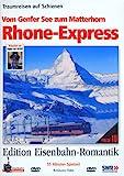 Rhone-Express - Vom Genfer See zum Matterhorn - Traumreisen auf Schienen - Edition Eisenbahn-Romantik - Rio Grande