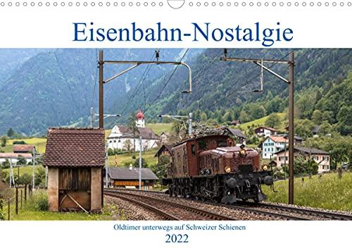 Eisenbahn-Nostalgie - Oldtimer auf Schweizer SchienenCH-Version (Wandkalender 2022 DIN A3 quer)