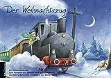 Der Weihnachtszug: Ein Bastelkalender (Adventskalender mit Geschichten für Kinder: Ein Buch zum Vorlesen und Basteln)