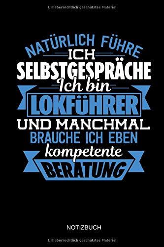 Natürlich führe ich Selbstgespräche - Ich bin Lokführer - Notizbuch: Lustiges Lokführer Notizbuch mit Punktraster. Lokführer Zubehör & Lokführer Geschenk Idee.