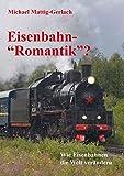 Eisenbahn-'Romantik'?: Wie Eisenbahnen die Welt verändern