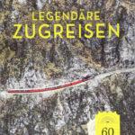 Eisenbahn-Geschenke - Buch Legendäre Zugreisen - Lonely Planet